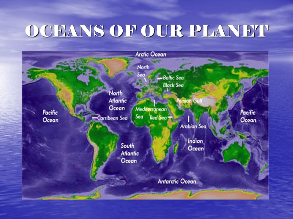 OCEANS OF OUR PLANET