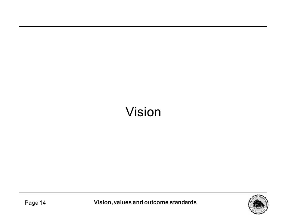 Page 14 Vision Vision, values and outcome standards