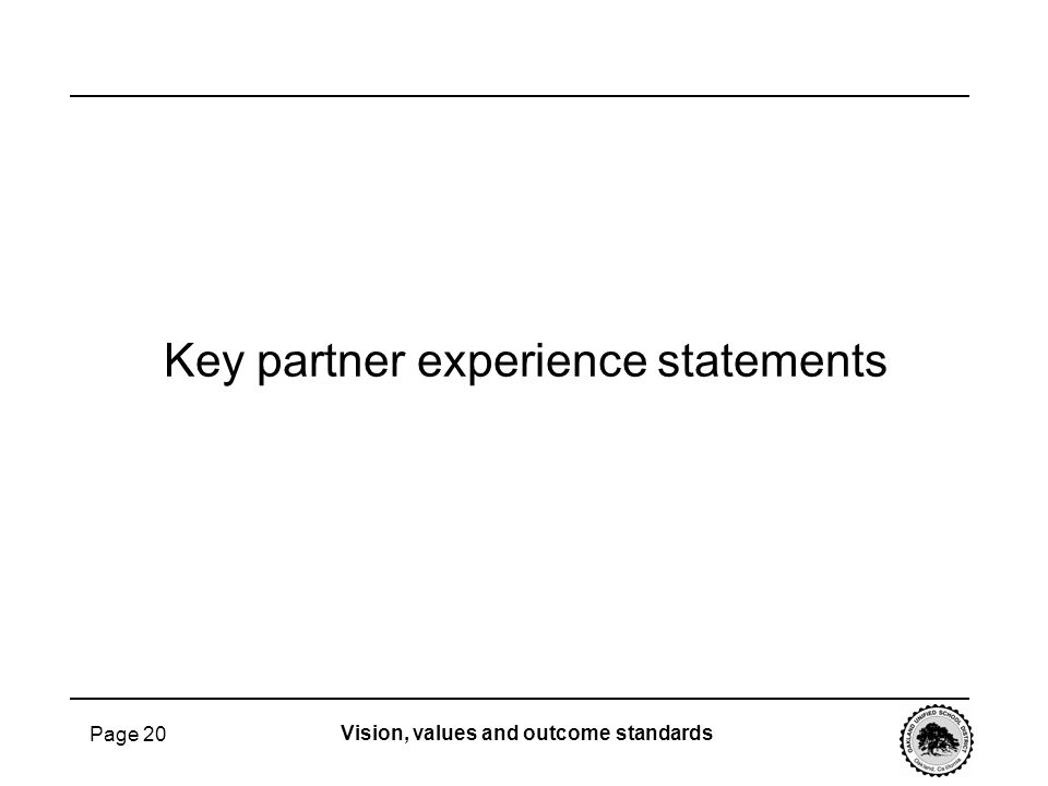 Page 20 Key partner experience statements Vision, values and outcome standards