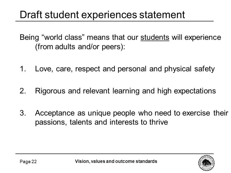 Page 22 Being world class means that our students will experience (from adults and/or peers): 1.Love, care, respect and personal and physical safety 2
