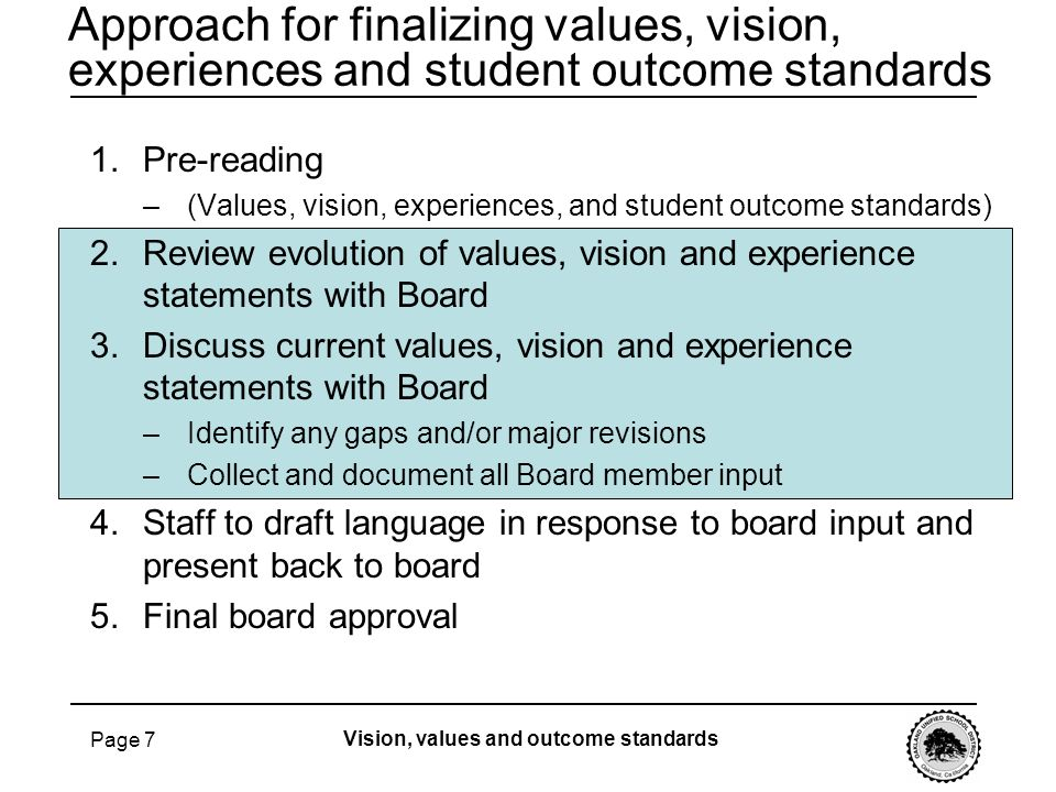 Page 7 Approach for finalizing values, vision, experiences and student outcome standards Vision, values and outcome standards 1.Pre-reading –(Values,
