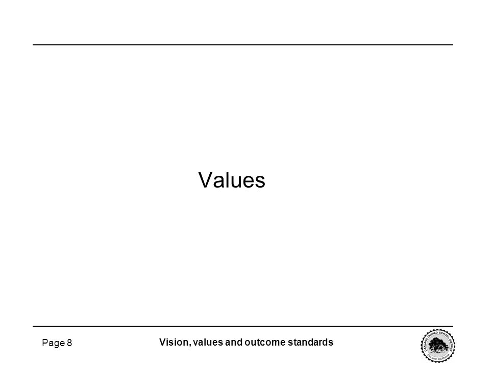 Page 8 Values Vision, values and outcome standards