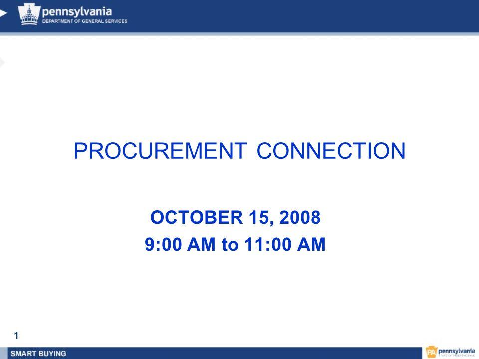 1 OCTOBER 15, 2008 9:00 AM to 11:00 AM PROCUREMENT CONNECTION