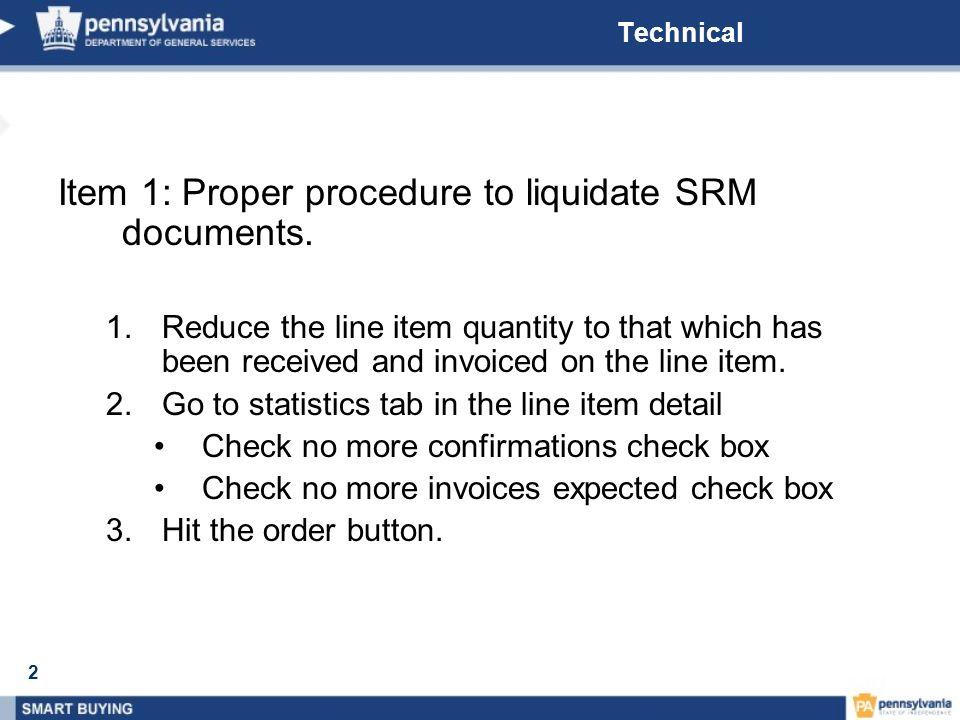 2 Technical Item 1: Proper procedure to liquidate SRM documents.