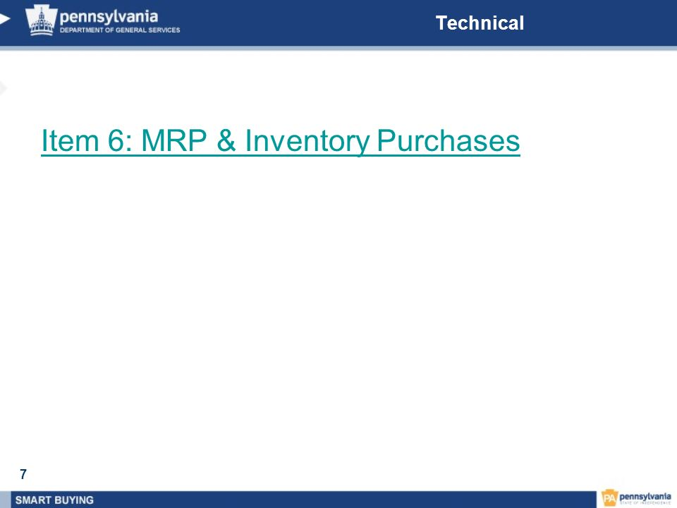 7 Technical Item 6: MRP & Inventory Purchases
