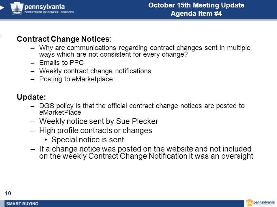 10 October 15th Meeting Update Agenda Item #4 Contract Change Notices: –Why are communications regarding contract changes sent in multiple ways which