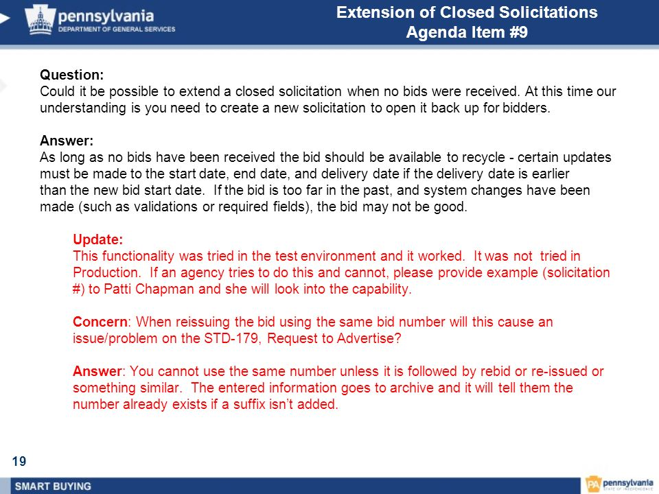 19 Extension of Closed Solicitations Agenda Item #9 Question: Could it be possible to extend a closed solicitation when no bids were received.