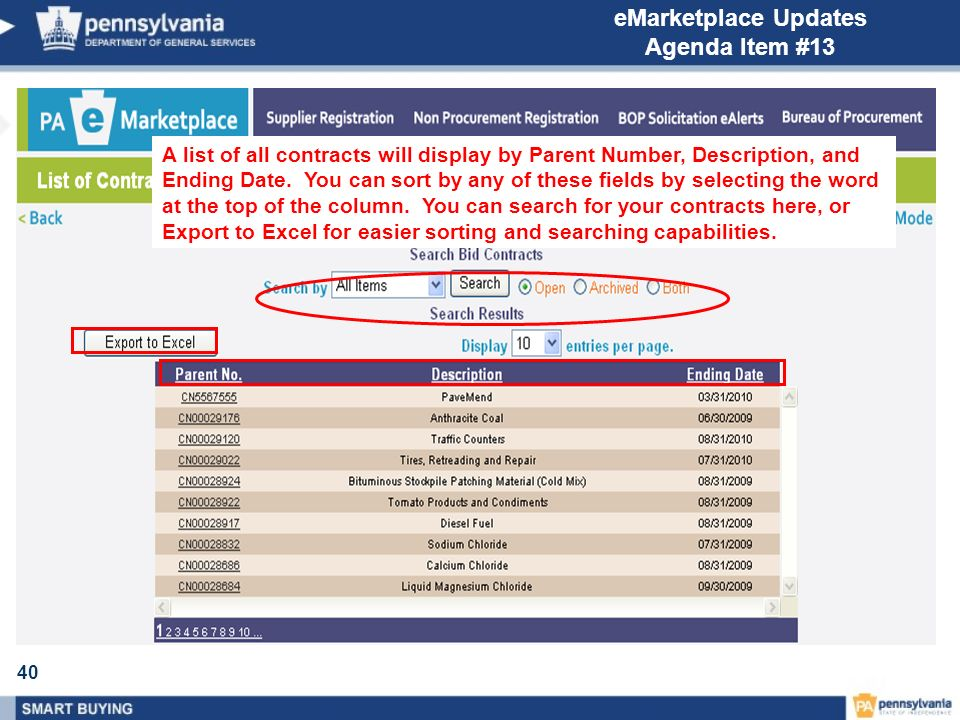 40 eMarketplace Updates Agenda Item #13 A list of all contracts will display by Parent Number, Description, and Ending Date. You can sort by any of th
