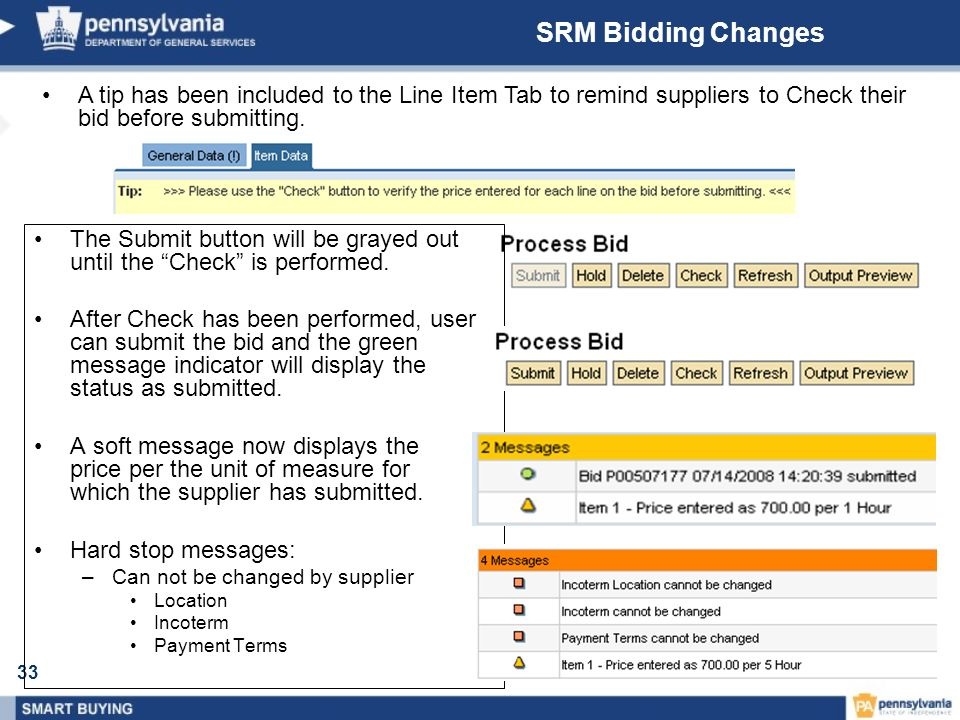 33 SRM Bidding Changes The Submit button will be grayed out until the Check is performed.