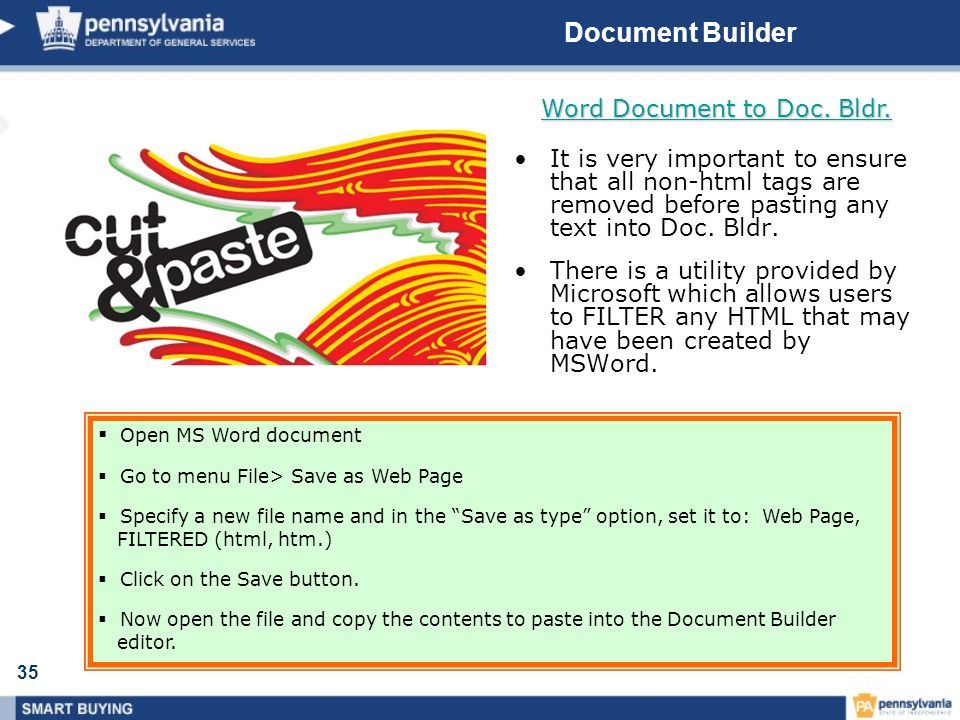 35 Document Builder It is very important to ensure that all non-html tags are removed before pasting any text into Doc.