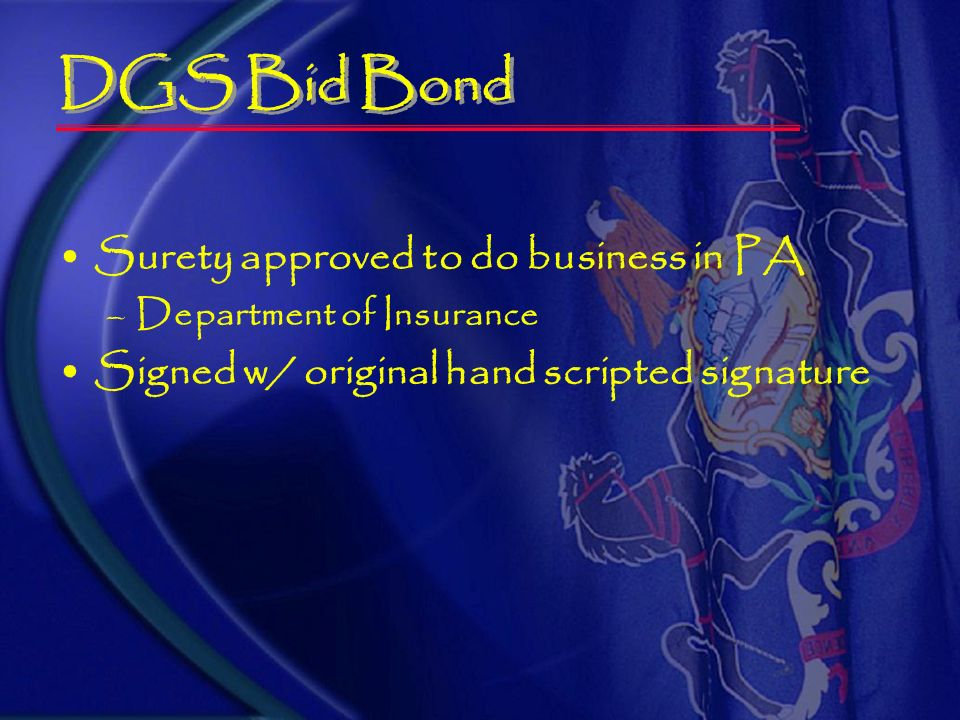 Bid Guaranty 10% of highest base bid –Certified check –Bank cashiers check –DGS Bid Bond (provided) Low Bid