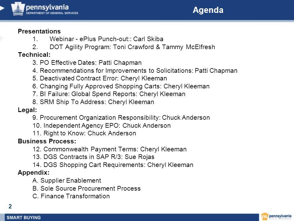 2 Agenda Presentations 1.Webinar - ePlus Punch-out:: Carl Skiba 2.DOT Agility Program: Toni Crawford & Tammy McElfresh Technical: 3.