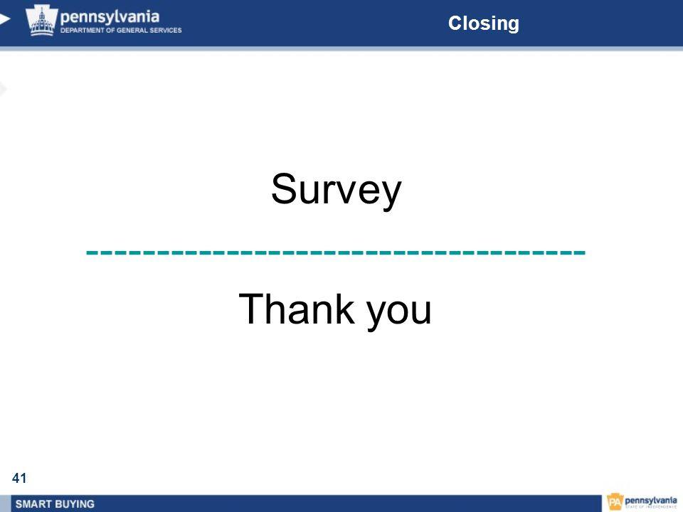 41 Closing Survey ------------------------------------ Thank you
