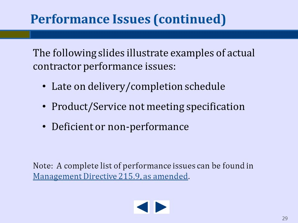 29 The following slides illustrate examples of actual contractor performance issues: Late on delivery/completion schedule Product/Service not meeting
