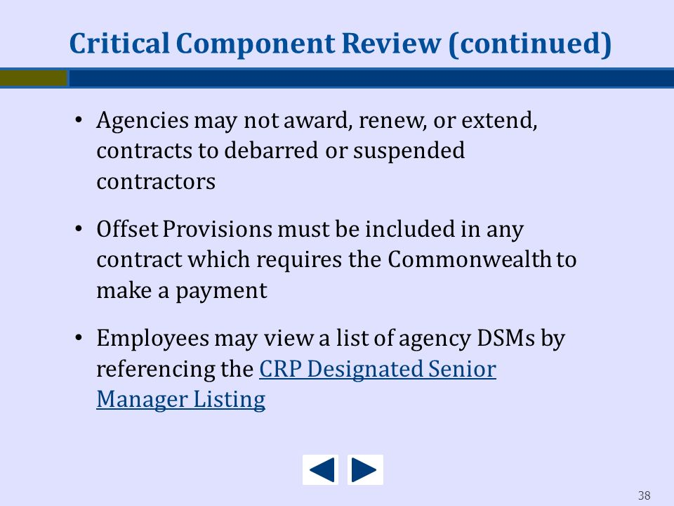 38 Agencies may not award, renew, or extend, contracts to debarred or suspended contractors Offset Provisions must be included in any contract which r