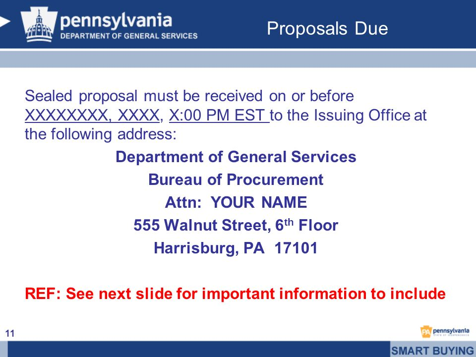 Proposals Due Sealed proposal must be received on or before XXXXXXXX, XXXX, X:00 PM EST to the Issuing Office at the following address: Department of