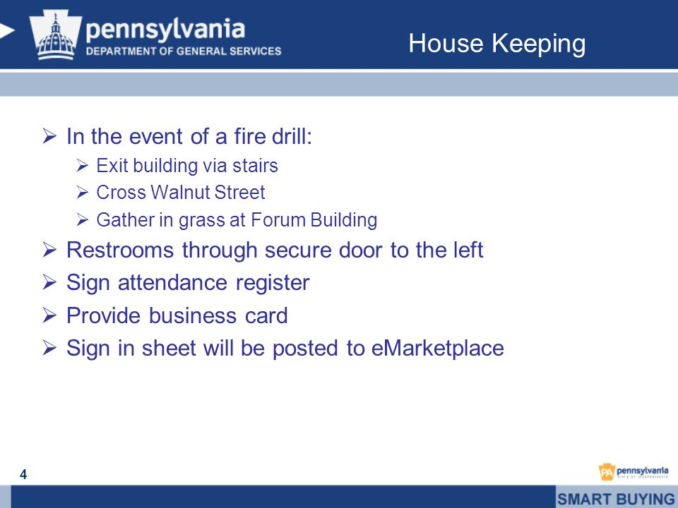House Keeping In the event of a fire drill: Exit building via stairs Cross Walnut Street Gather in grass at Forum Building Restrooms through secure door to the left Sign attendance register Provide business card Sign in sheet will be posted to eMarketplace 4