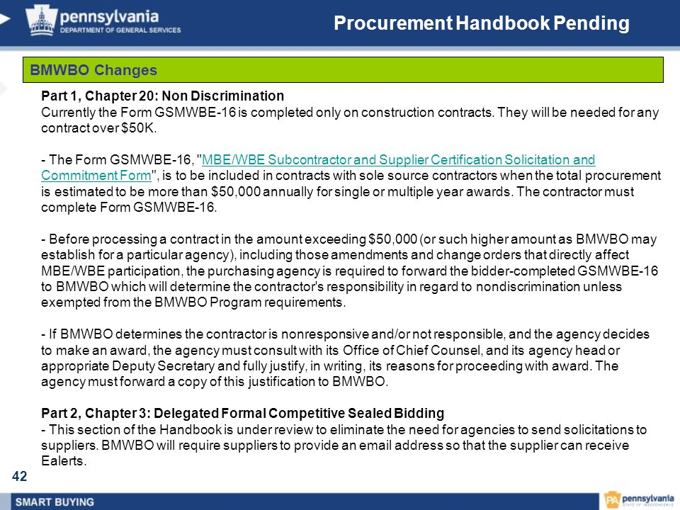 42 Procurement Handbook Pending BMWBO Changes Part 1, Chapter 20: Non Discrimination Currently the Form GSMWBE-16 is completed only on construction co