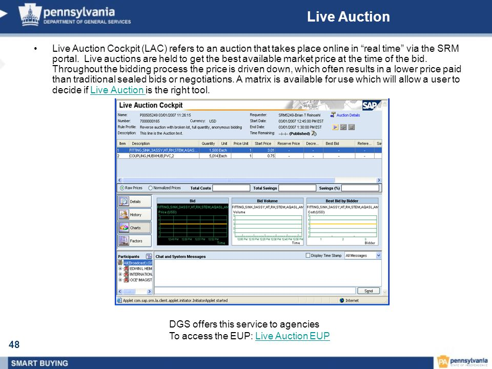 48 Live Auction Live Auction Cockpit (LAC) refers to an auction that takes place online in real time via the SRM portal. Live auctions are held to get