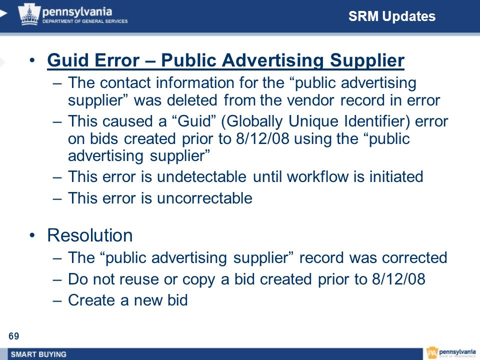 69 SRM Updates Guid Error – Public Advertising Supplier –The contact information for the public advertising supplier was deleted from the vendor recor