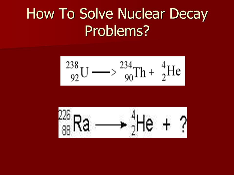 How To Solve Nuclear Decay Problems?