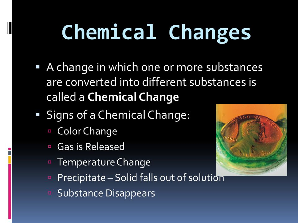Physical Changes A Physical Change is a change in a substance that does not alter the substances identity Examples: Grinding Cutting Melting Boiling