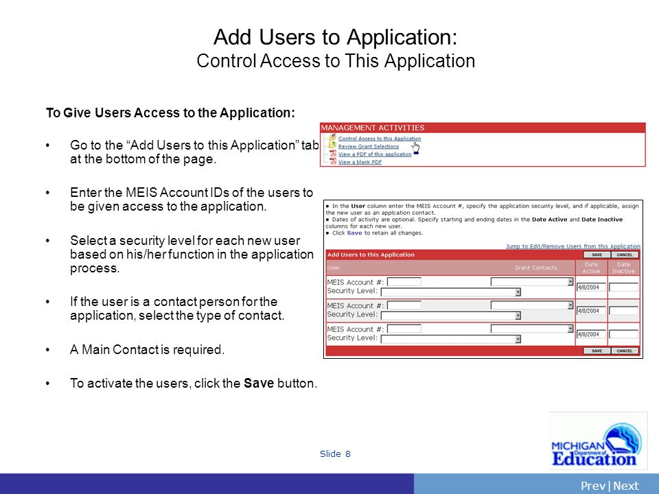 PrevNext | Slide 9 Edit/Remove Users Control Access to This Application Identify users to delete or to temporarily limit their access.
