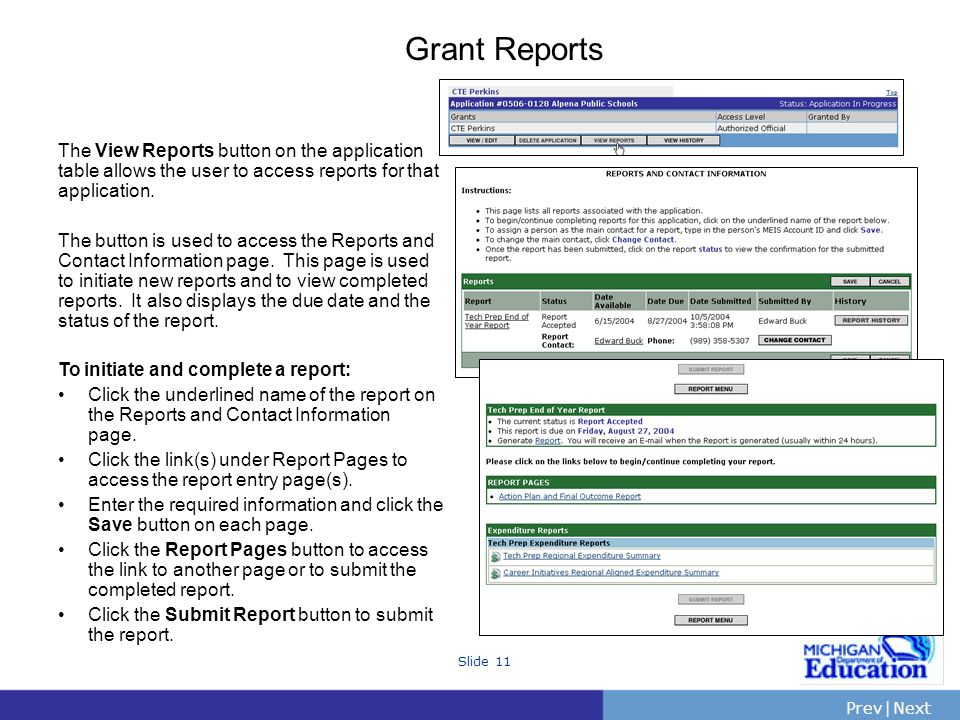 PrevNext | Slide 11 Grant Reports The View Reports button on the application table allows the user to access reports for that application. The button