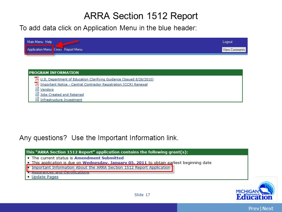 PrevNext | Slide 17 ARRA Section 1512 Report To add data click on Application Menu in the blue header: Any questions.