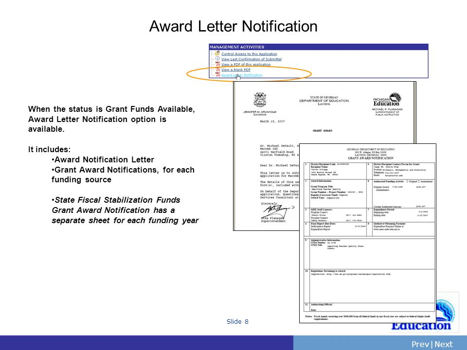 PrevNext | Slide 8 Award Letter Notification When the status is Grant Funds Available, Award Letter Notification option is available. It includes: Awa