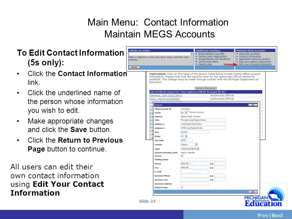 PrevNext | Slide 23 Main Menu: Contact Information Maintain MEGS Accounts To Edit Contact Information (5s only): Click the Contact Information link.