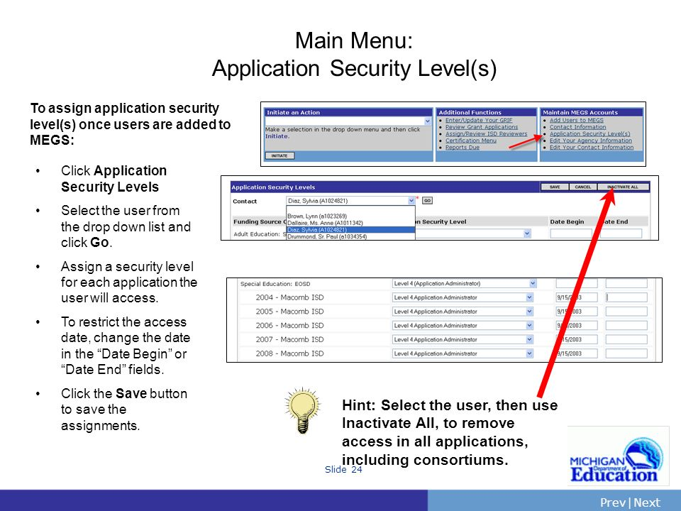 PrevNext | Slide 24 Main Menu: Application Security Level(s) Click Application Security Levels Select the user from the drop down list and click Go.