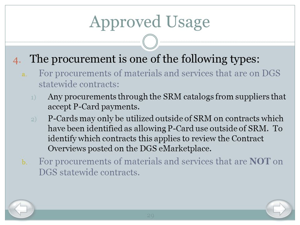 Approved Usage 4. The procurement is one of the following types: a. For procurements of materials and services that are on DGS statewide contracts: 1)