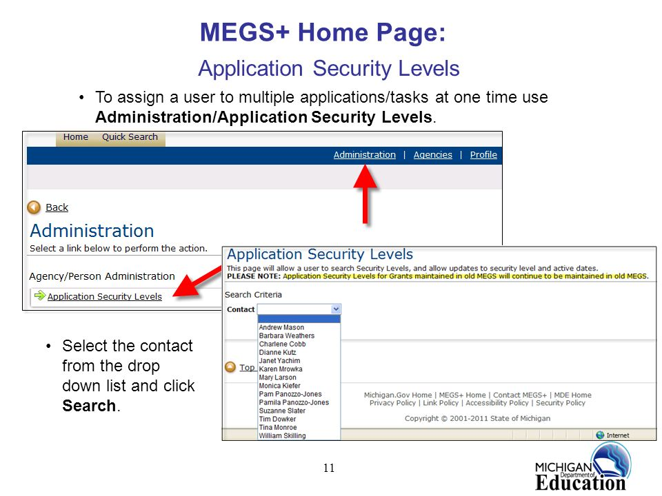 11 MEGS+ Home Page: Application Security Levels To assign a user to multiple applications/tasks at one time use Administration/Application Security Le