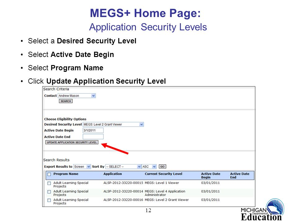 12 MEGS+ Home Page: Application Security Levels Select a Desired Security Level Select Active Date Begin Select Program Name Click Update Application