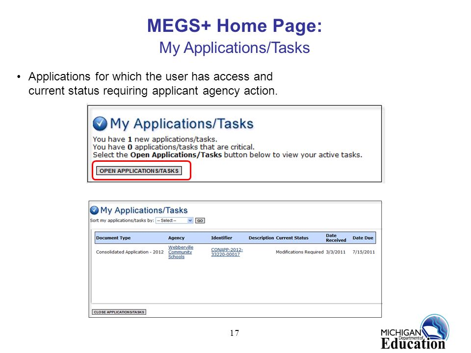 17 MEGS+ Home Page: My Applications/Tasks Applications for which the user has access and current status requiring applicant agency action.