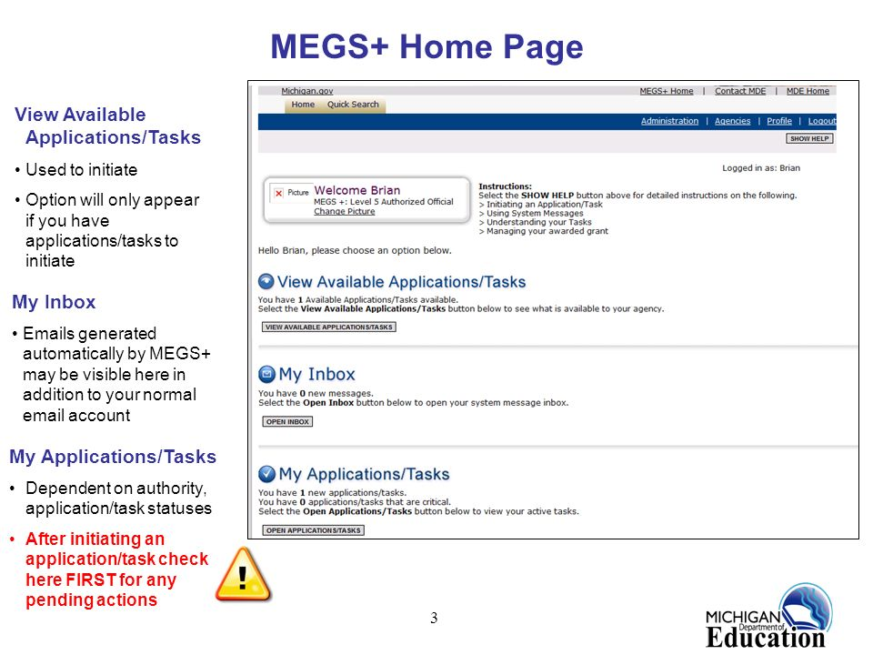 14 MEGS+ Home Page: View Available Applications/Tasks Follow the prompts to confirm.
