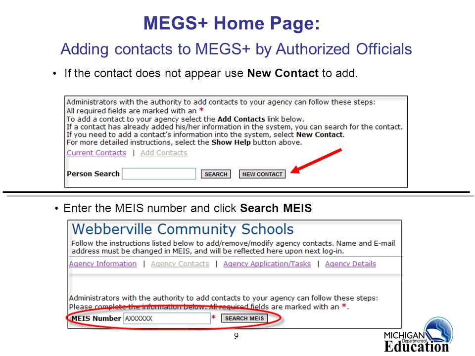 9 Enter the MEIS number and click Search MEIS If the contact does not appear use New Contact to add. MEGS+ Home Page: Adding contacts to MEGS+ by Auth