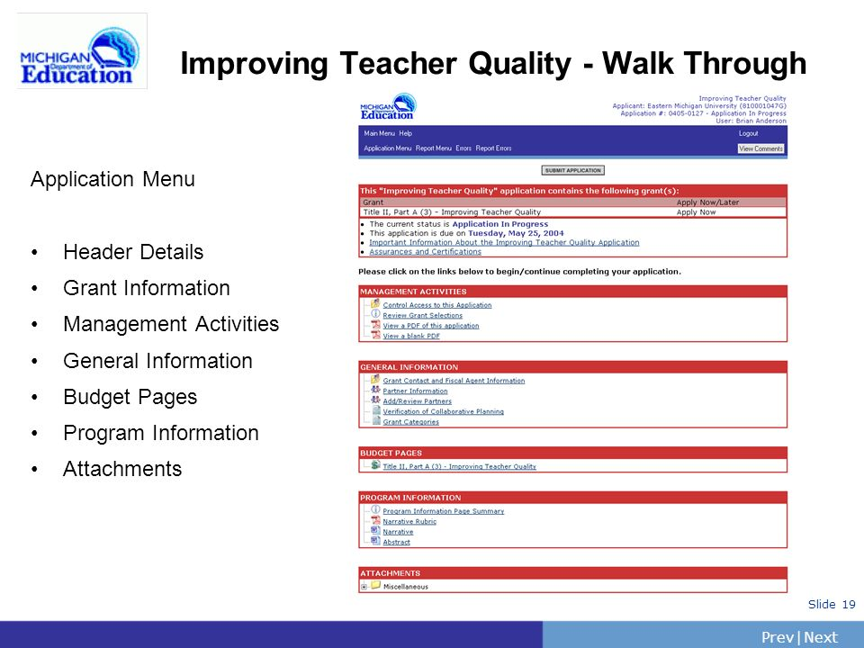 PrevNext | Slide 19 Improving Teacher Quality - Walk Through Application Menu Header Details Grant Information Management Activities General Information Budget Pages Program Information Attachments
