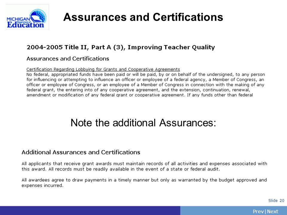 PrevNext | Slide 20 Assurances and Certifications Note the additional Assurances: