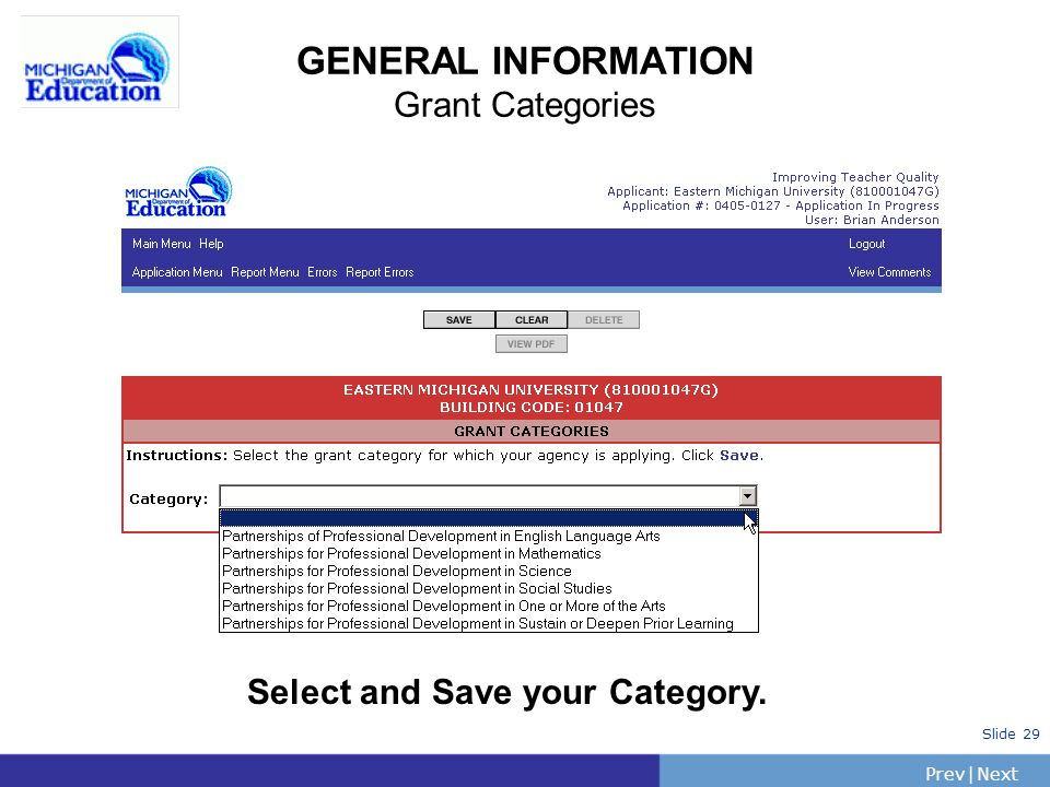 PrevNext | Slide 29 GENERAL INFORMATION Grant Categories Select and Save your Category.