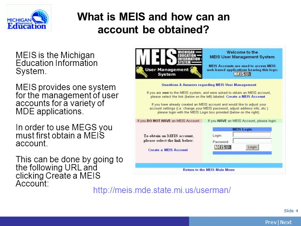 PrevNext | Slide 4 What is MEIS and how can an account be obtained.