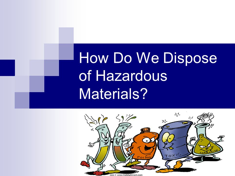 How Do We Dispose of Hazardous Materials
