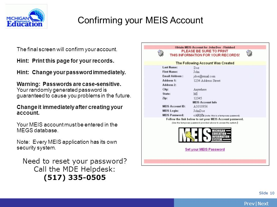 PrevNext | Slide 10 Confirming your MEIS Account The final screen will confirm your account. Hint: Print this page for your records. Hint: Change your