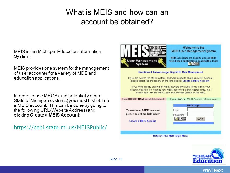 PrevNext | Slide 10 What is MEIS and how can an account be obtained.