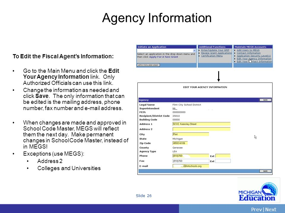 PrevNext | Slide 26 Agency Information To Edit the Fiscal Agents Information: Go to the Main Menu and click the Edit Your Agency Information link.