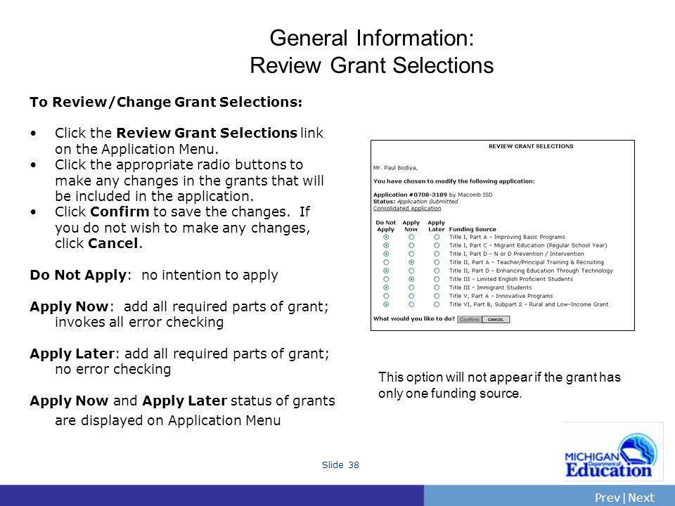 PrevNext | Slide 38 General Information: Review Grant Selections To Review/Change Grant Selections: Click the Review Grant Selections link on the Application Menu.