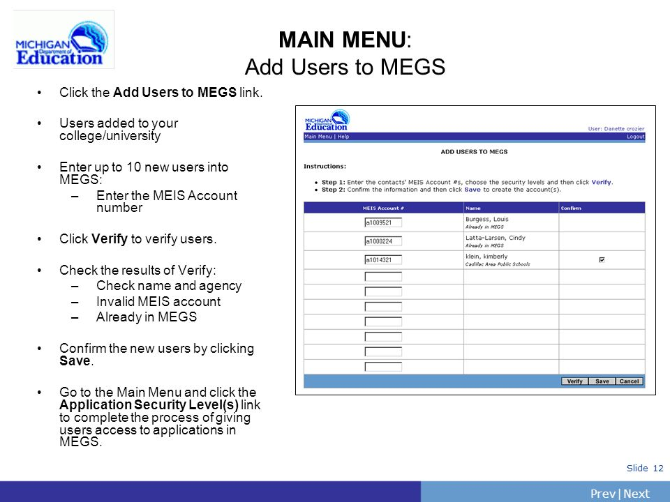 PrevNext   Slide 12 MAIN MENU: Add Users to MEGS Click the Add Users to MEGS link.