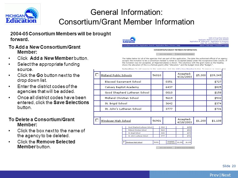 PrevNext | Slide 20 General Information: Consortium/Grant Member Information To Add a New Consortium/Grant Member: Click Add a New Member button.