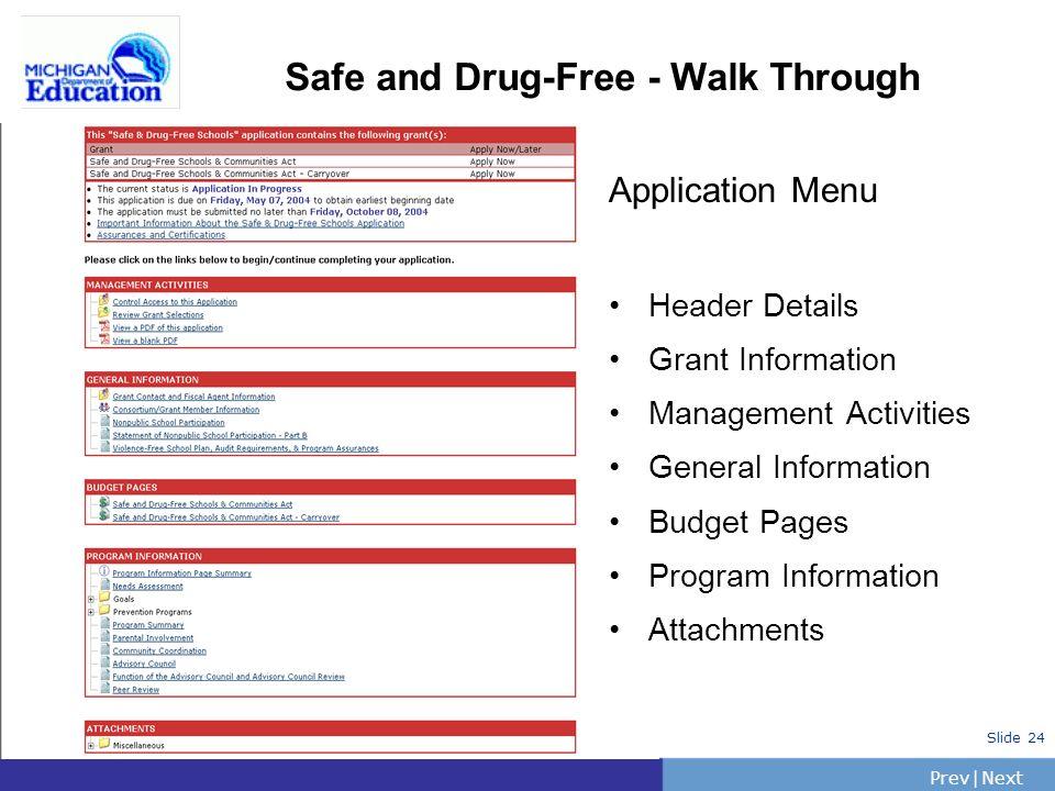 PrevNext   Slide 24 Safe and Drug-Free - Walk Through Application Menu Header Details Grant Information Management Activities General Information Budget Pages Program Information Attachments